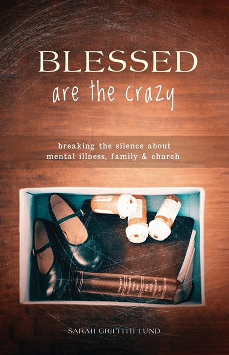 Sarah Griffith Lund Blessed Are The Crazy Breaking The Silence